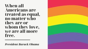 Pride Banner with quote from President Barack Obama.